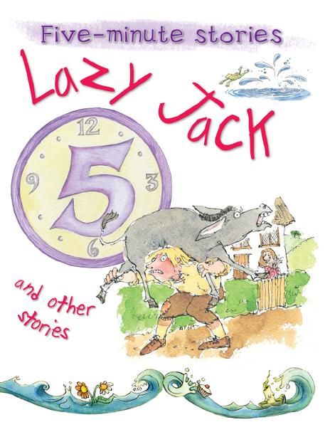 Lazy Jack and Other Stories By: Miles Kelly