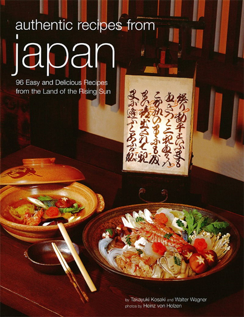 Authentic Recipes from Japan By: Takayuki Kosaki,Walter Wagner