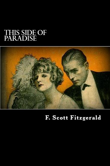 This Side of Paradise By: F. Scott Fitzgerald