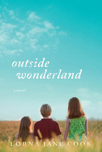Outside Wonderland By: Lorna Jane Cook