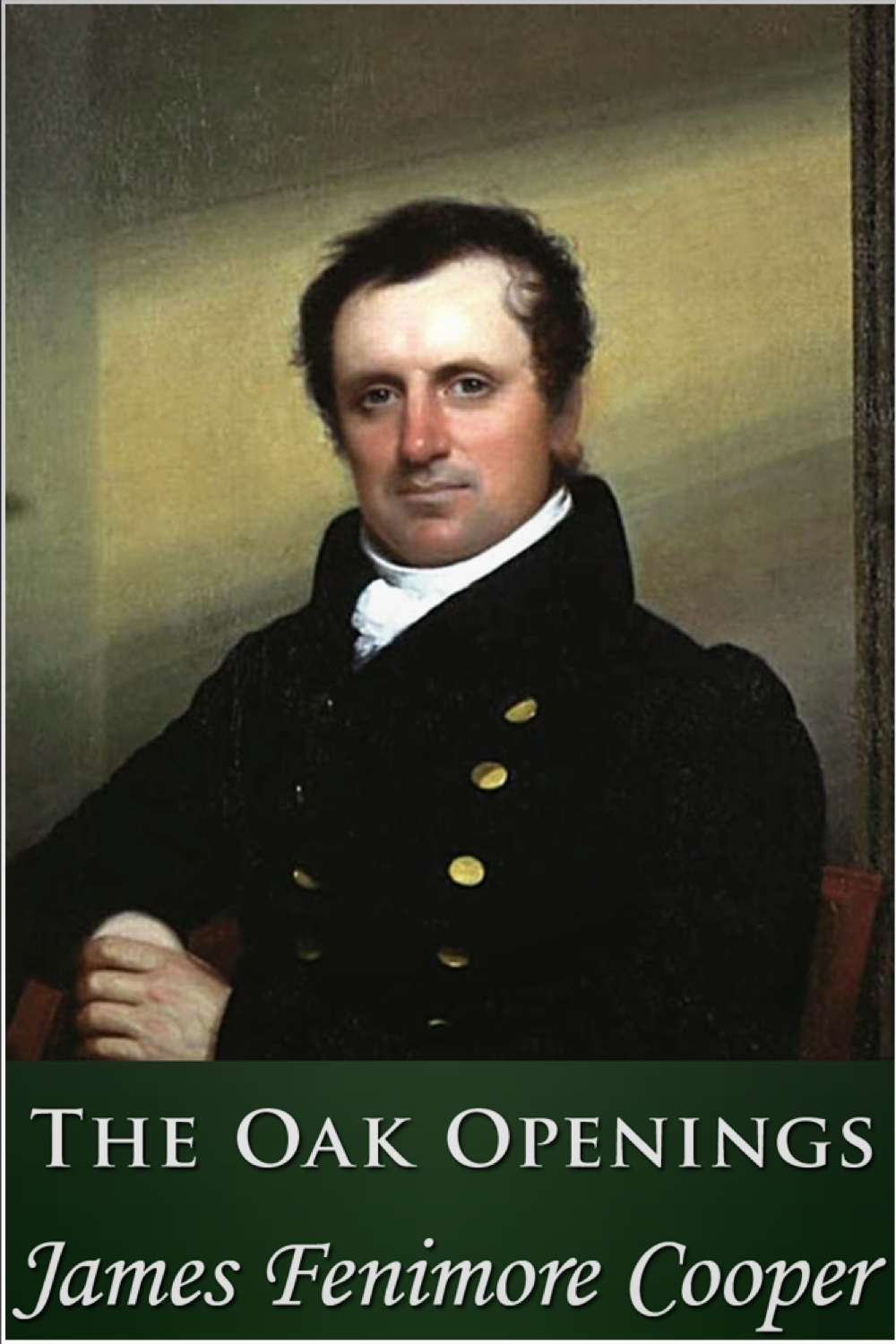 The Oak Openings By: James Fenimore Cooper