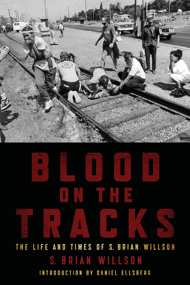 Blood on the Tracks: The Life and Times of S. Brian Willson