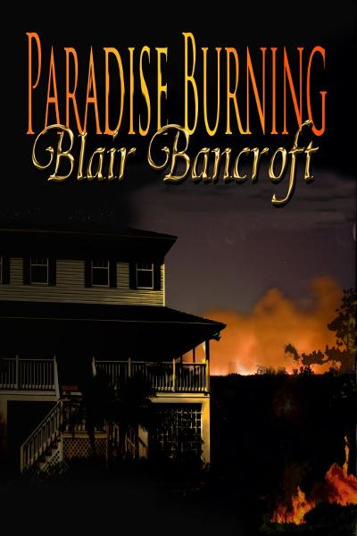 Paradise Burning By: Blair Bancroft