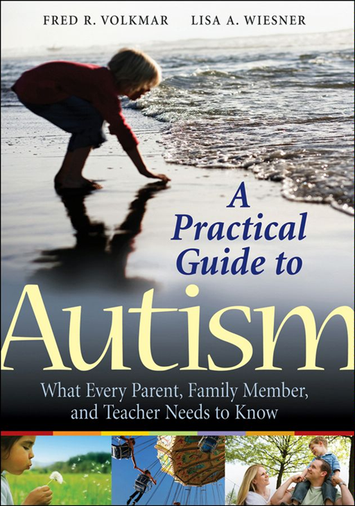 A Practical Guide to Autism By: Fred R. Volkmar,Lisa A. Wiesner