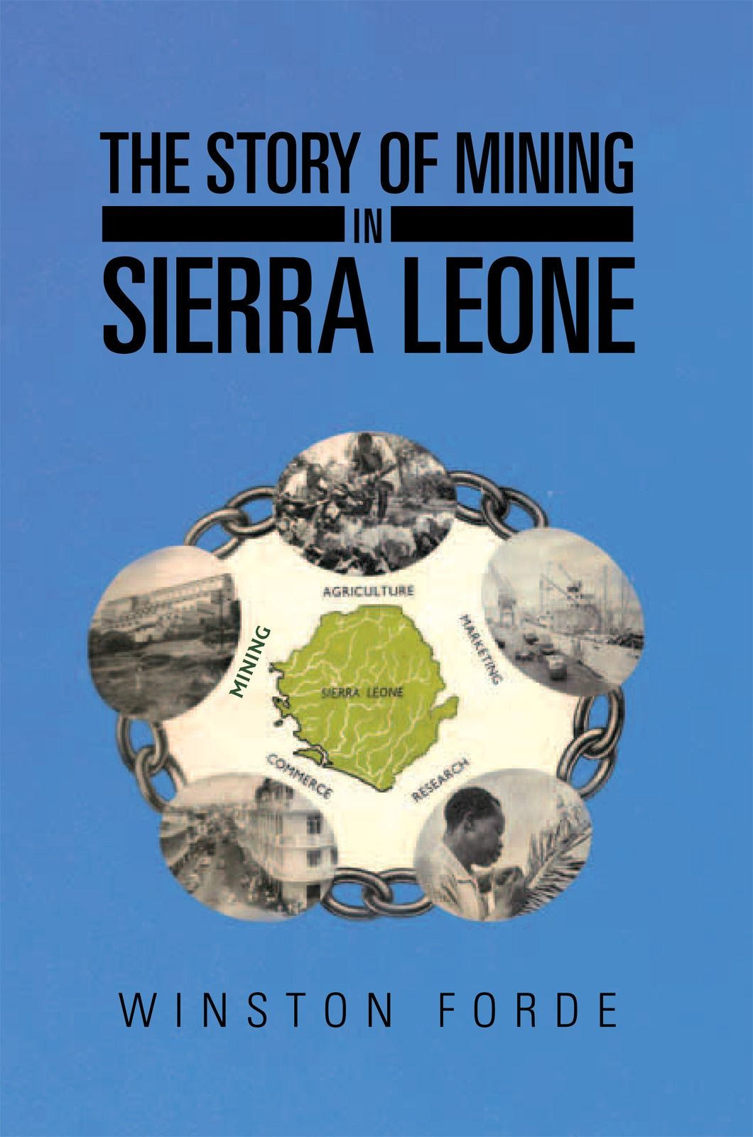 The Story of Mining in Sierra Leone By: Winston Forde