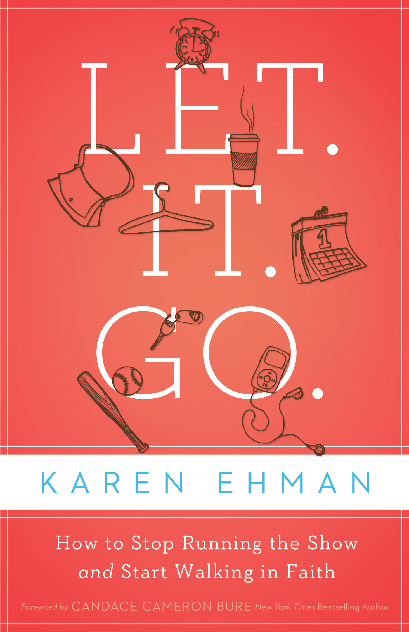 Let. It. Go. By: Karen   Ehman