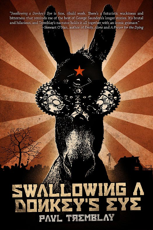 Swallowing a Donkey's Eye By: Paul Tremblay