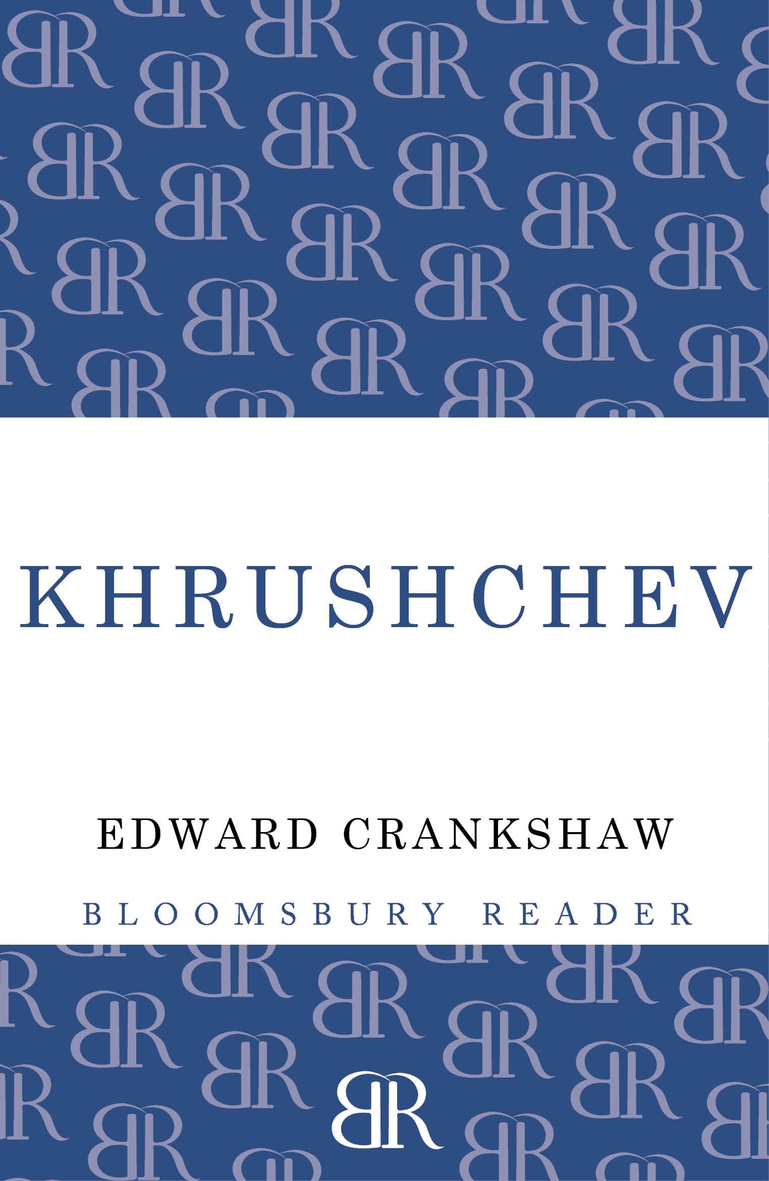 Khrushchev By: Edward Crankshaw
