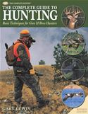 download Complete Guide to Hunting: Basic Techniques for Gun & Bow Hunters book