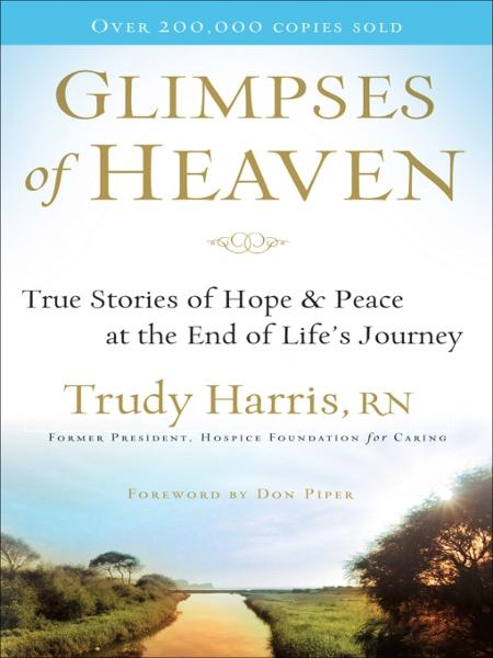Glimpses of Heaven By: Trudy RN Harris