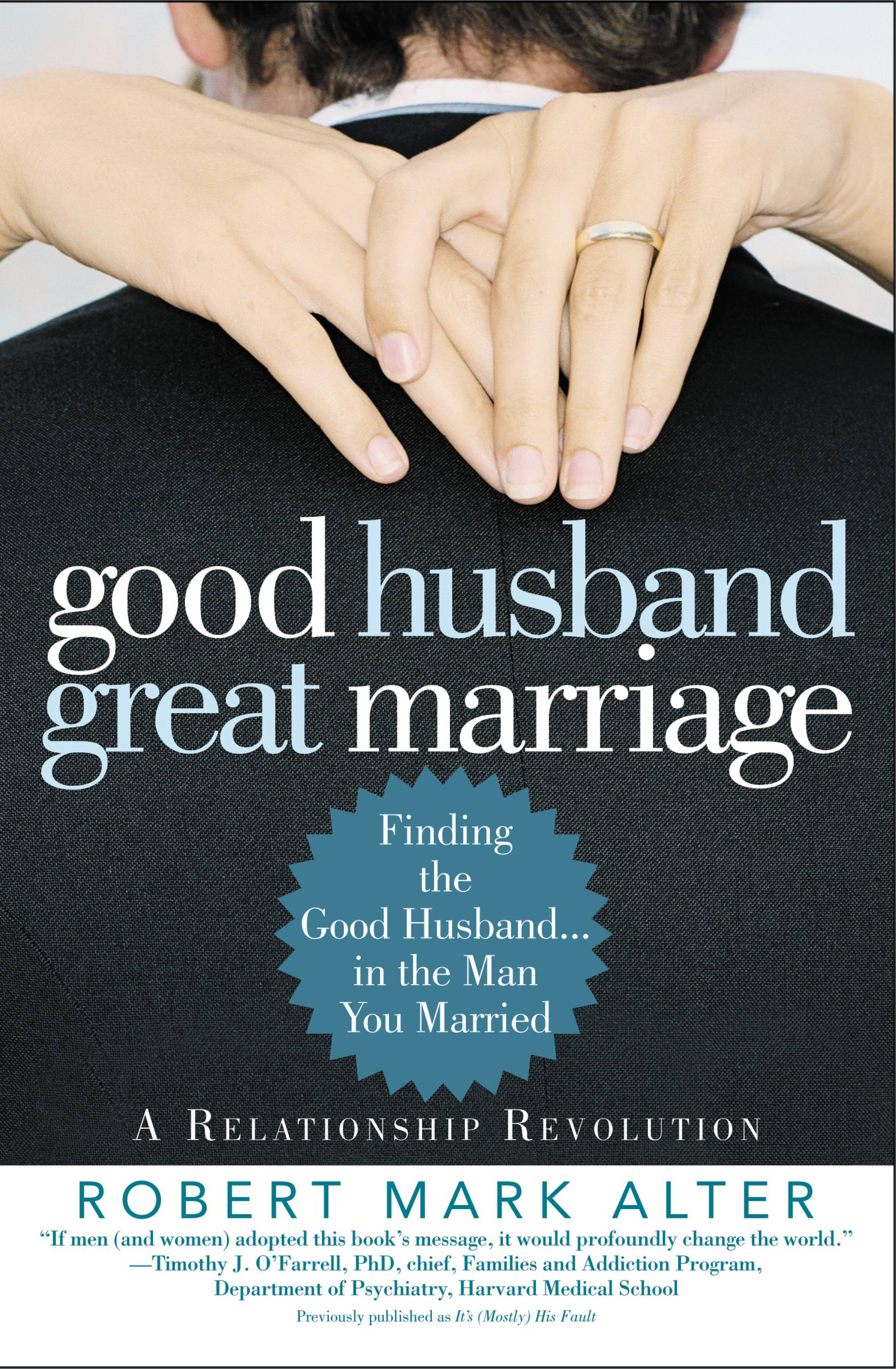 Good Husband, Great Marriage By: Robert Mark Alter