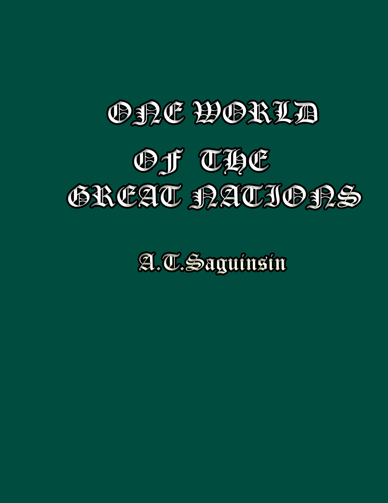 A.T. Saguinsin - One World of the Great Nations