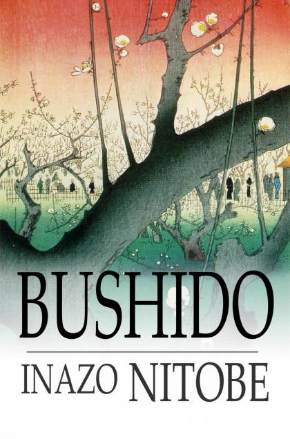 Bushido: The Soul of Japan By: Inazo Nitobe