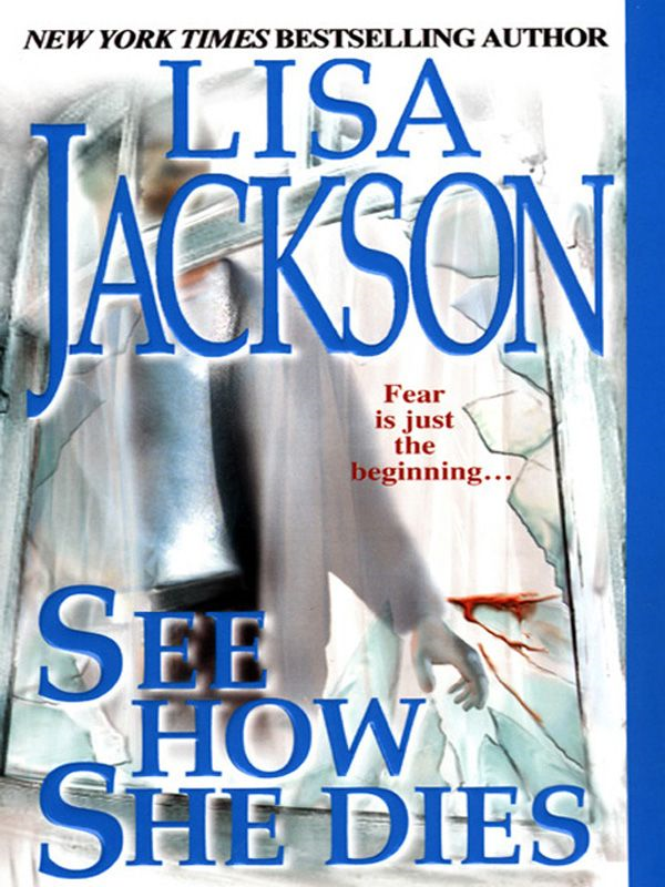 See How She Dies By: Lisa Jackson