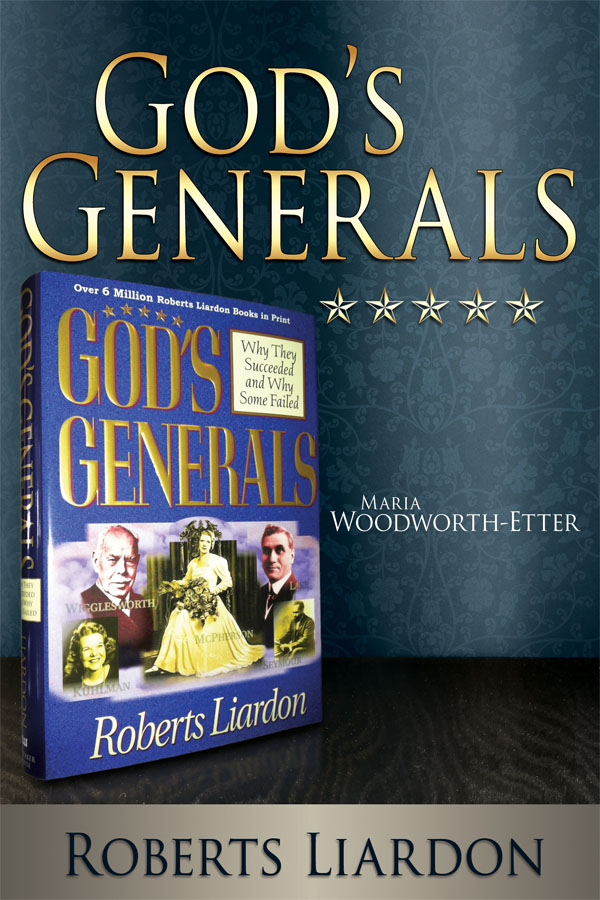 God's Generals:  Maria Woodworth-Etter