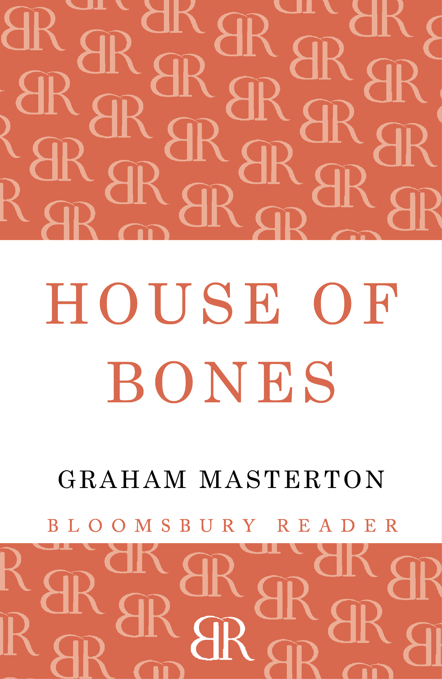 House of Bones By: Graham Masterton