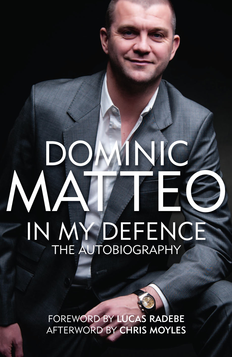 DOMINIC MATTEO -  IN MY DEFENCE