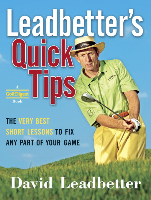 Leadbetter's Quick Tips By: David Leadbetter