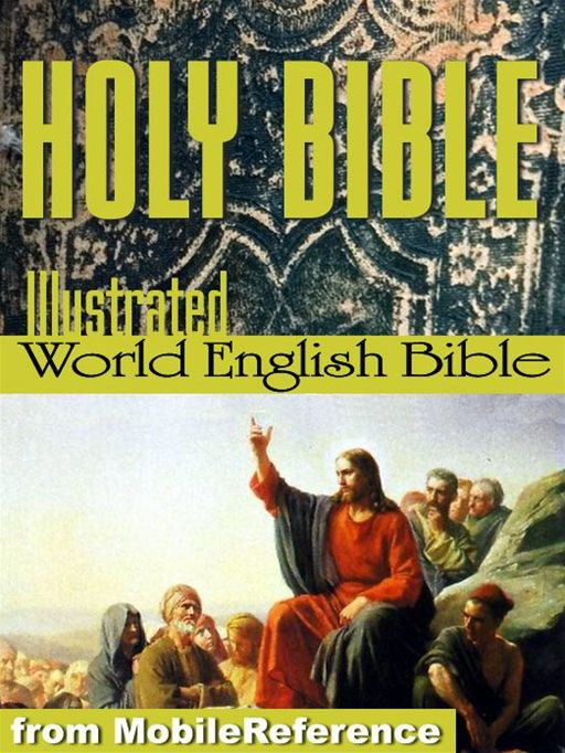 The Holy Bible Modern English Translation (World English Bible, Web): The Old & New Testaments, Deuterocanonical Lit., Glossary, Suggested Reading. Illustrated By Dore (Mobi Spiritual) By: MobileReference