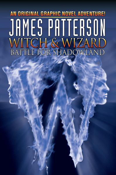 Witch and Wizard: Battle for Shadowland By: Dara Naraghi, Victor Santos, J.K. Woodward