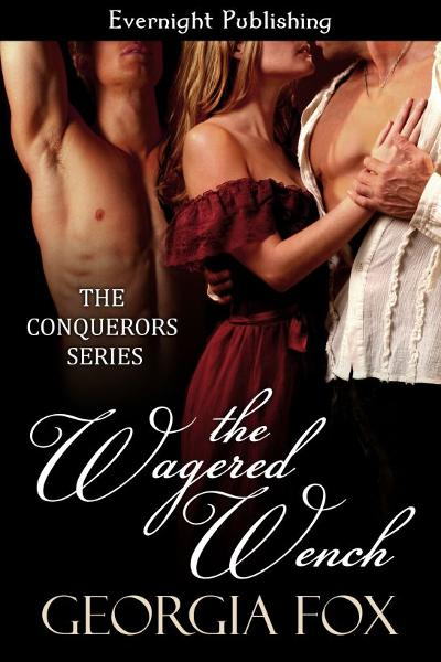 The Wagered Wench By: Georgia Fox