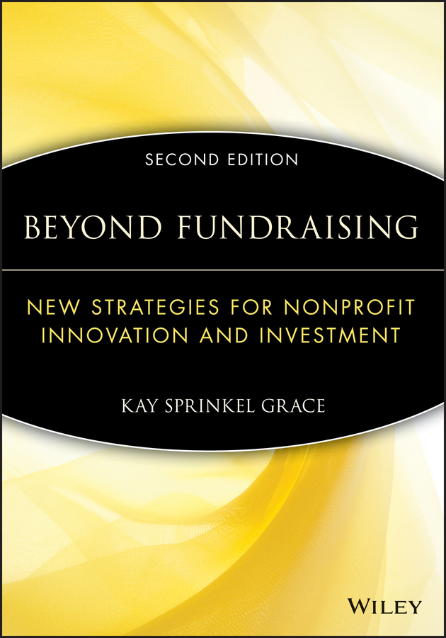 Beyond Fundraising By: Kay Sprinkel Grace