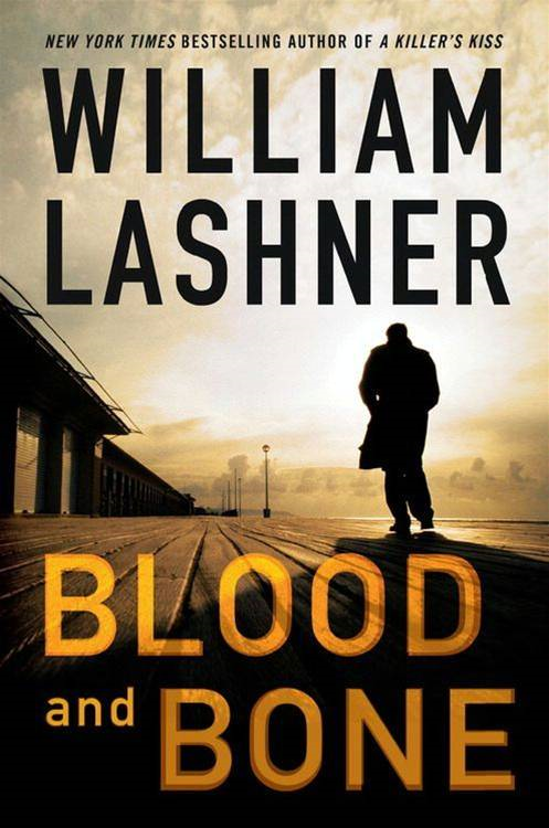 Blood and Bone By: William Lashner