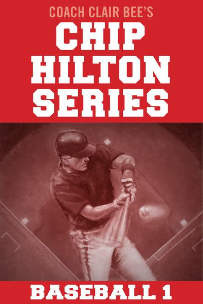 Chip Hilton Baseball Bundle By: Clair Bee
