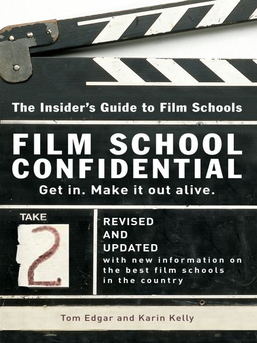 Film School Confidential By: Karin Kelly,Tom Edgar