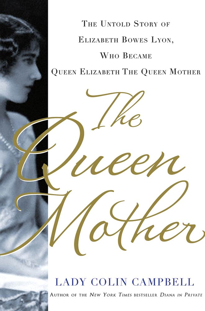 The Queen Mother By: Lady Colin Campbell