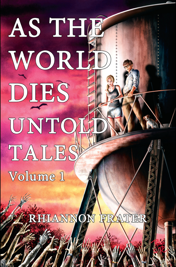 As The World Dies Untold Tales Volume 1 By: Rhiannon Frater
