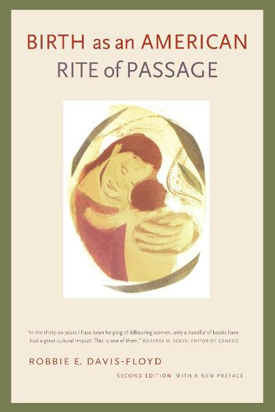Birth as an American Rite of Passage By: Robbie E. Davis-Floyd
