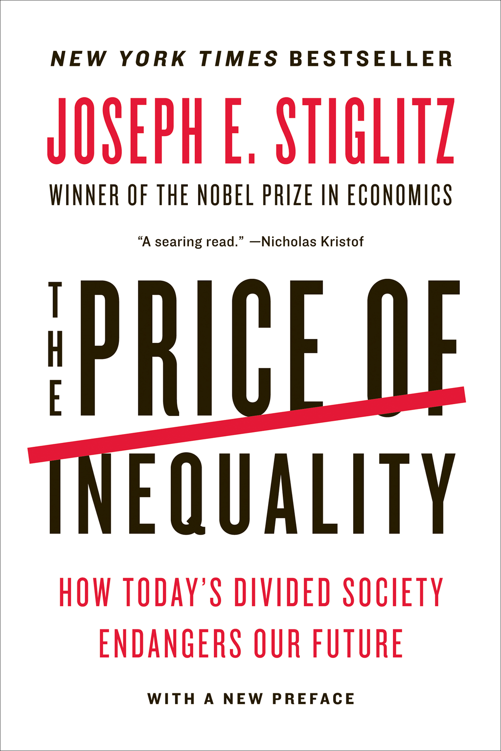 The Price of Inequality: How Today's Divided Society Endangers Our Future By: Joseph E. E. Stiglitz
