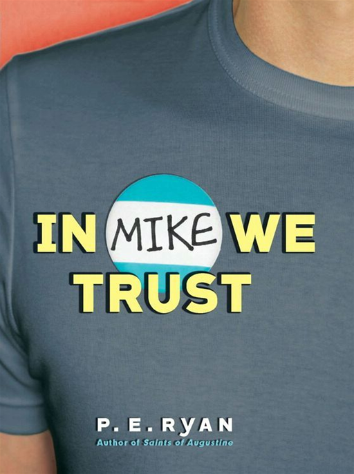 In Mike We Trust By: P. E. Ryan