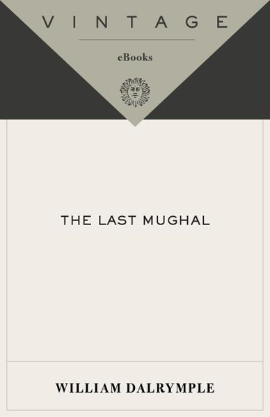 The Last Mughal By: William Dalrymple