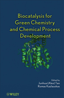 Biocatalysis For Green Chemistry And Chemical Process Development: