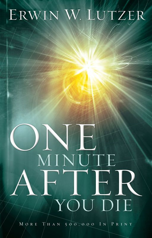 One Minute After You Die By: Erwin W. Lutzer