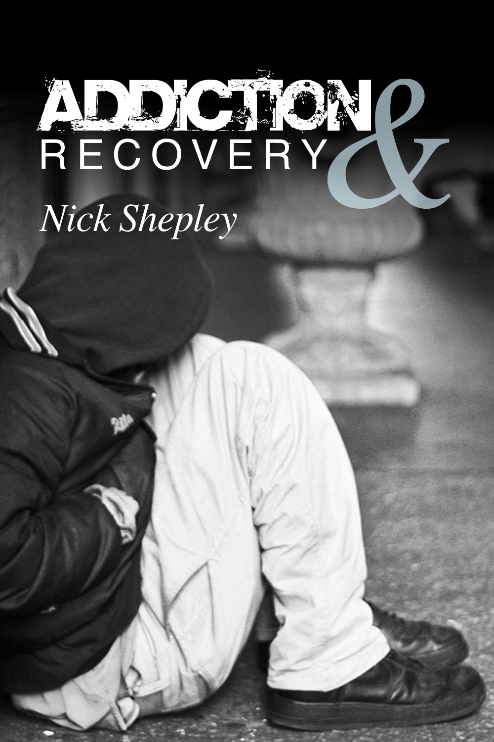 Addiction & Recovery By: Nick Shepley