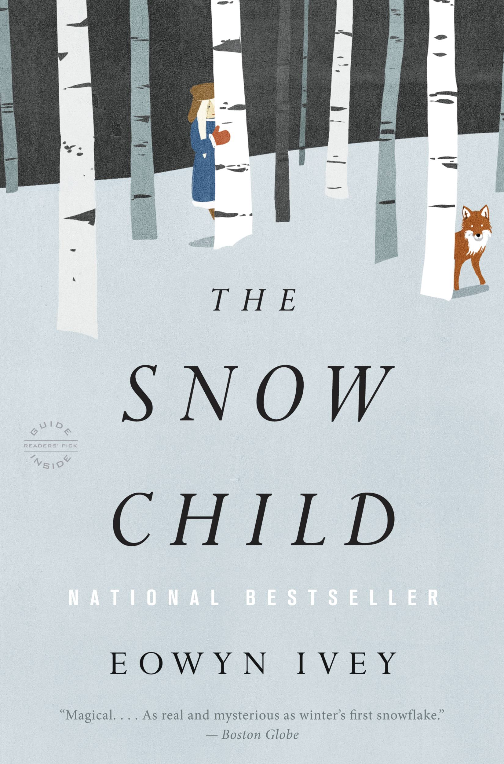 The Snow Child: A Novel By: Eowyn Ivey