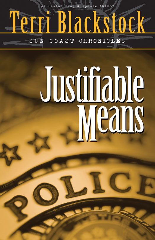 Justifiable Means By: Terri   Blackstock