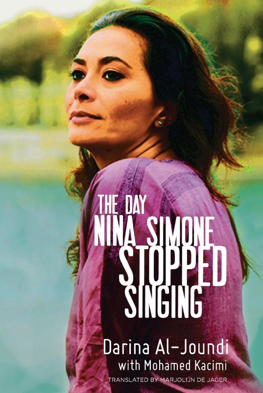 The Day Nina Simone Stopped Singing By: Darina Al-Joundi,Mohamed Kacimi