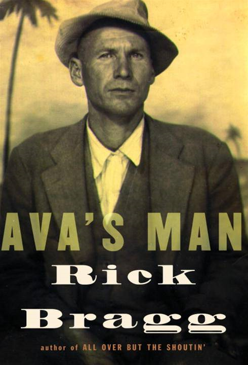 Ava's Man By: Rick Bragg
