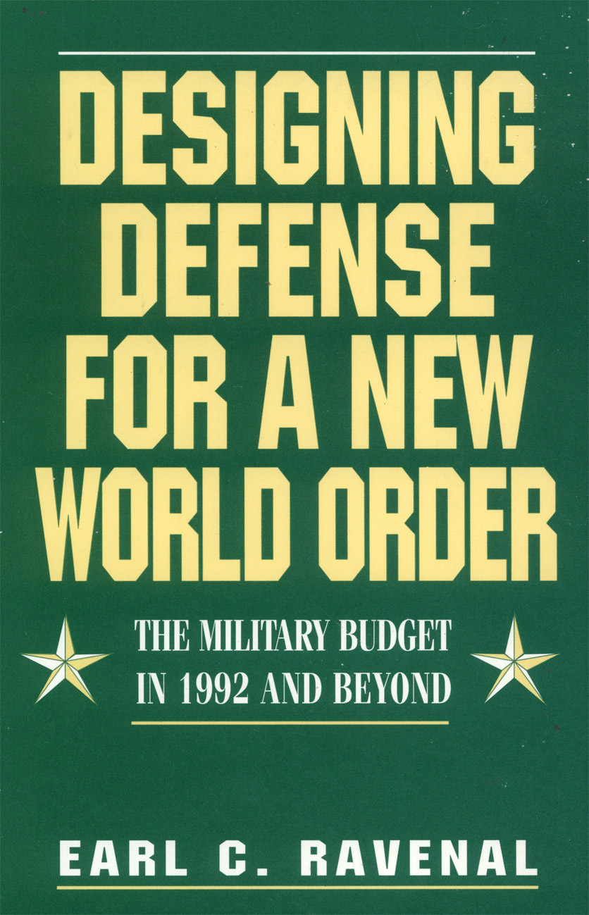 Designing Defense for a New World Order: The Military Budget in 1992 and Beyond