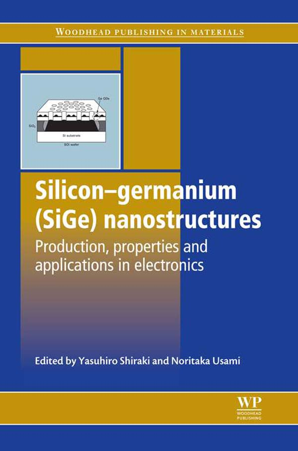 Silicon-Germanium (SiGe) Nanostructures Production,  Properties And Applications In Electronics