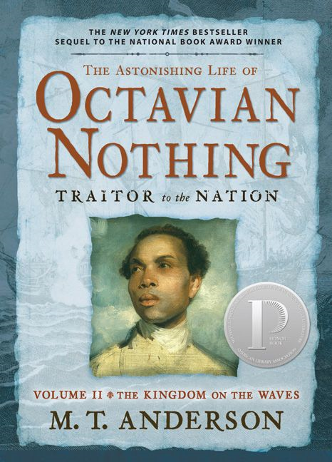 The Astonishing Life of Octavian Nothing Traitor to the Nation Volume II