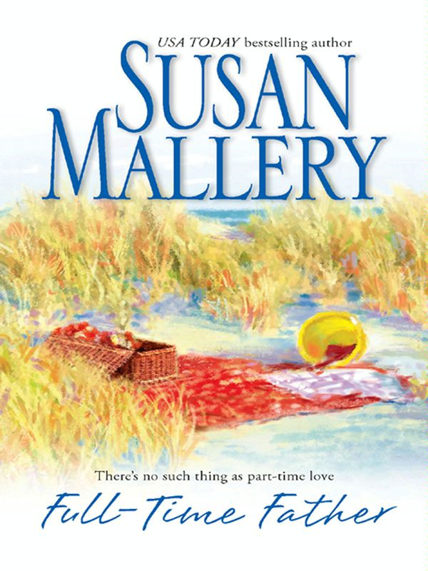 Full-Time Father By: Susan Mallery