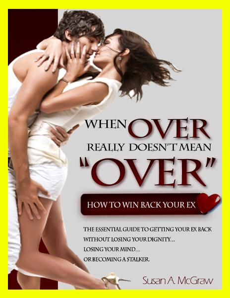 When Over Really Doesn't Mean Over: How To Win Back Your Ex