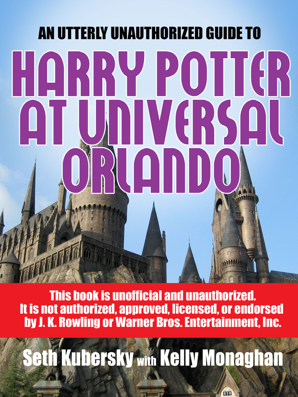 An Utterly Unauthorized Guide To Harry Potter at Universal Orlando