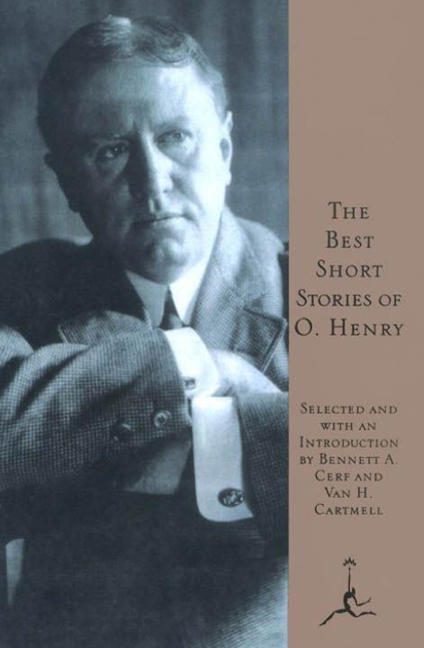 The Best Short Stories of O. Henry By: O. Henry