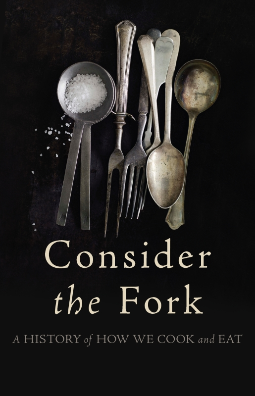 Consider the Fork By: Bee Wilson
